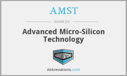 AMST - Advanced Micro-Silicon Technology