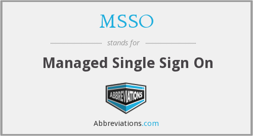 MSSO - Managed Single Sign On
