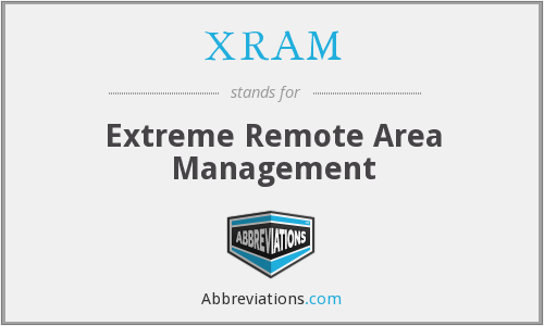 XRAM - Extreme Remote Area Management