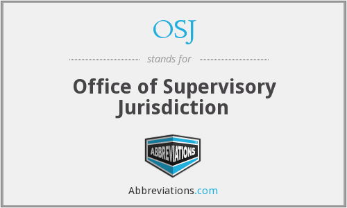 OSJ - Office of Supervisory Jurisdiction