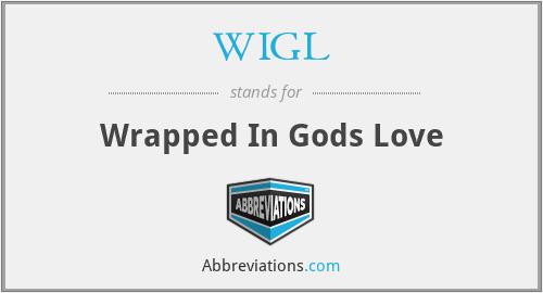 WIGL - Wrapped In Gods Love
