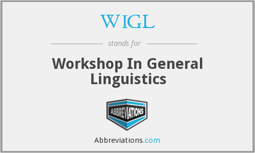 WIGL - Workshop In General Linguistics