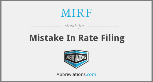 MIRF - Mistake In Rate Filing
