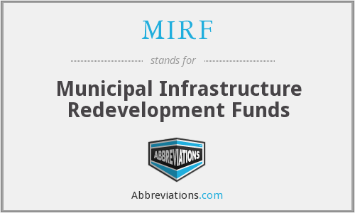 MIRF - Municipal Infrastructure Redevelopment Funds