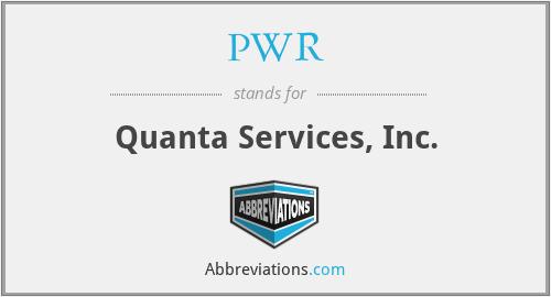 PWR - Quanta Services, Inc.