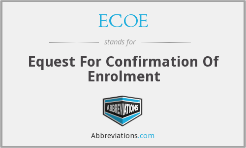 ECOE - Equest For Confirmation Of Enrolment