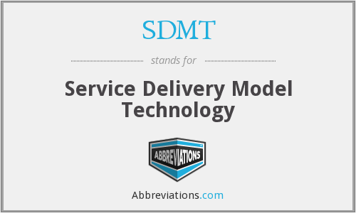 SDMT - Service Delivery Model Technology