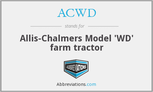 ACWD - Allis-Chalmers Model 'WD' farm tractor