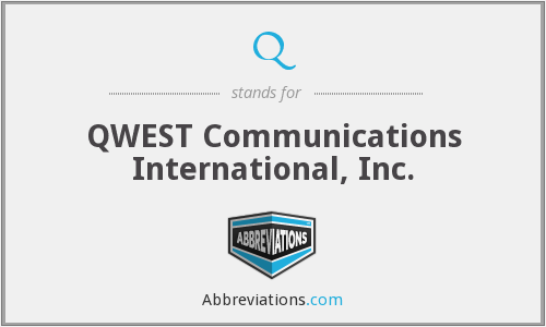 Q - QWEST Communications International, Inc.