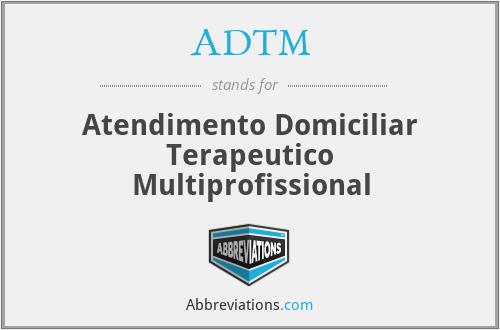 ADTM - Atendimento Domiciliar Terapeutico Multiprofissional