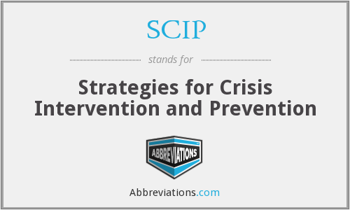 SCIP - Strategies for Crisis Intervention and Prevention