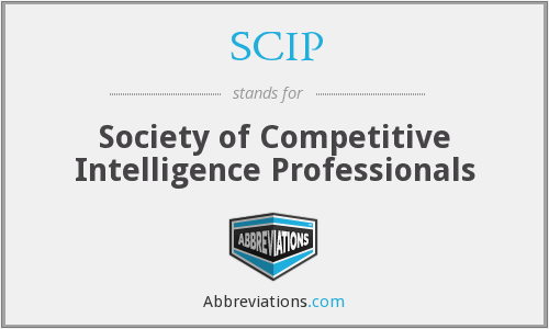 SCIP - Society Of Competitive Intelligence Professionals