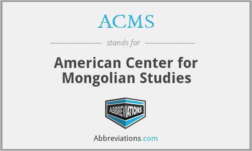 ACMS - American Center for Mongolian Studies