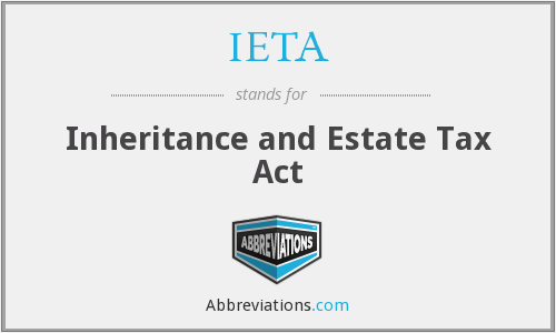 IETA - Inheritance and Estate Tax Act
