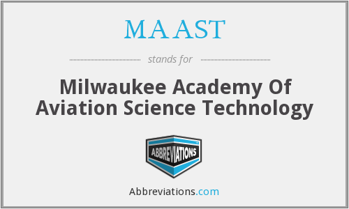 MAAST - Milwaukee Academy Of Aviation Science Technology