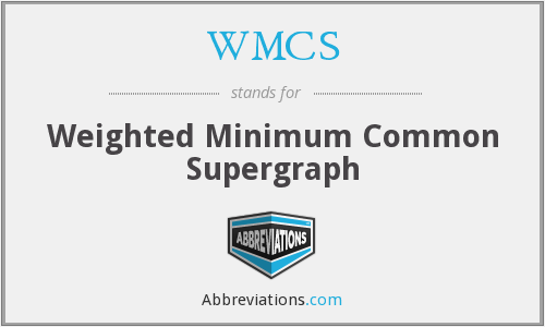 WMCS - Weighted Minimum Common Supergraph