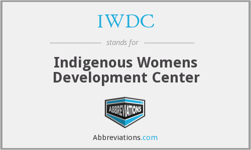 IWDC - Indigenous Womens Development Center