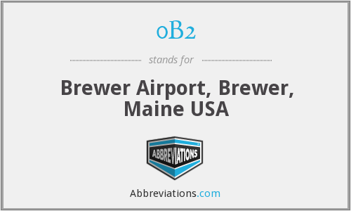 0B2 - Brewer Airport, Brewer, Maine USA