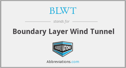 BLWT - Boundary Layer Wind Tunnel