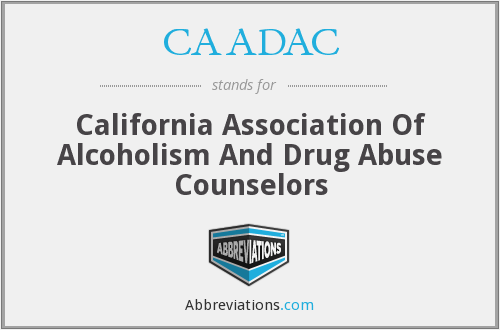 CAADAC - California Association Of Alcoholism And Drug Abuse Counselors