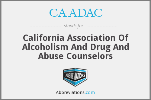 CAADAC - California Association Of Alcoholism And Drug And Abuse Counselors
