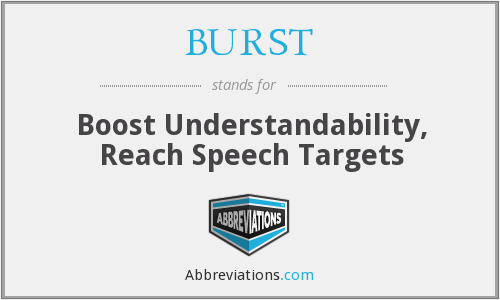 BURST - Boost Understandability, Reach Speech Targets