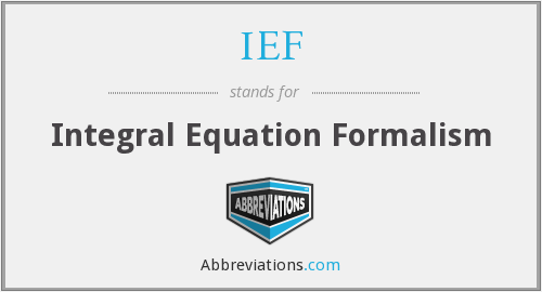 IEF - Integral Equation Formalism