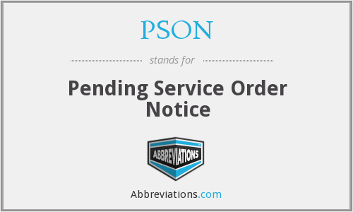 PSON - Pending Service Order Notice