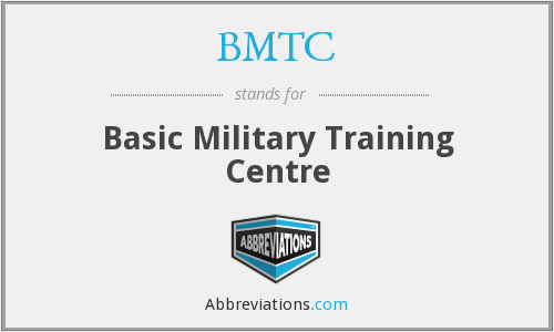 BMTC - Basic Military Training Centre