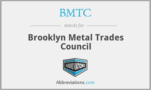 BMTC - Brooklyn Metal Trades Council