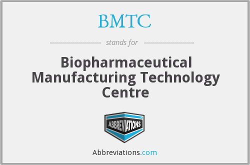 BMTC - Biopharmaceutical Manufacturing Technology Centre