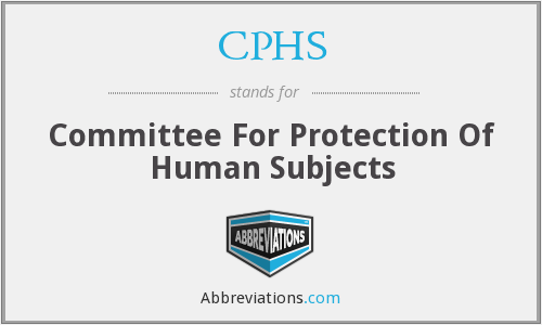 CPHS - Committee For Protection Of Human Subjects