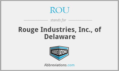 ROU - Rouge Industries, Inc., of Delaware