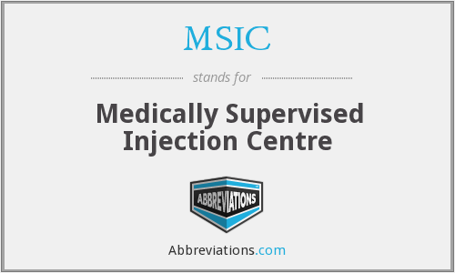 MSIC - Medically Supervised Injection Centre