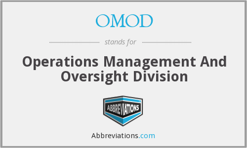 OMOD - Operations Management And Oversight Division