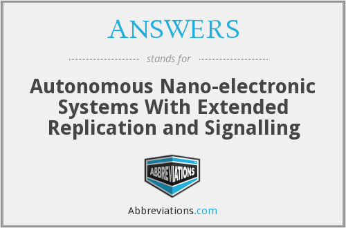 ANSWERS - Autonomous Nano-electronic Systems With Extended Replication and Signalling