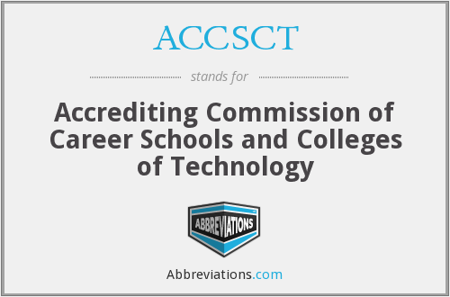 ACCSCT - Accrediting Commission of Career Schools and Colleges of Technology