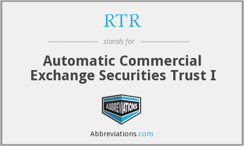 RTR - Automatic Commercial Exchange Securities Trust I
