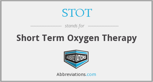 STOT - Short Term Oxygen Therapy