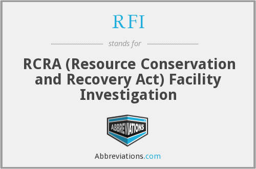 RFI - RCRA (Resource Conservation and Recovery Act) Facility Investigation