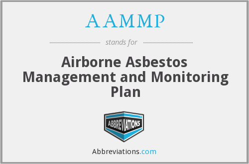 AAMMP - Airborne Asbestos Management and Monitoring Plan