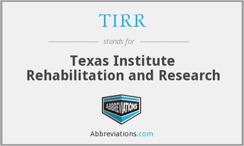 TIRR - Texas Institute Rehabilitation and Research