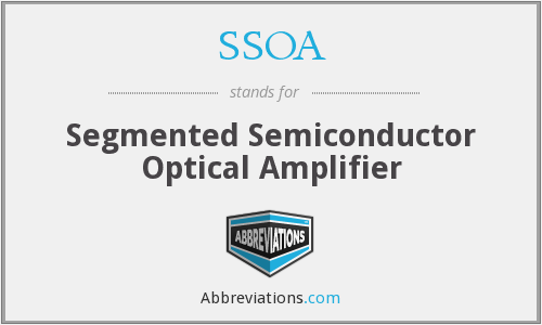 SSOA - Segmented Semiconductor Optical Amplifier