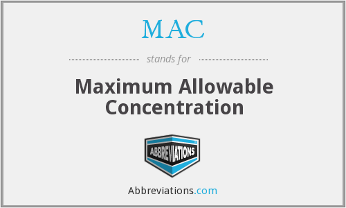MAC - Maximum Allowable Concentration