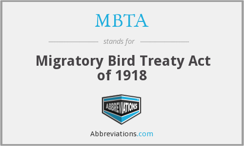 MBTA - Migratory Bird Treaty Act of 1918