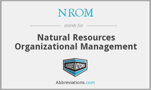 NROM - Natural Resources Organizational Management