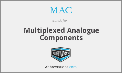 MAC - Multiplexed Analogue Components