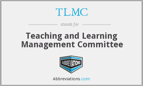 TLMC - Teaching and Learning Management Committee