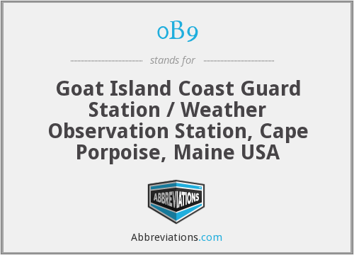 0B9 - Goat Island Coast Guard Station / Weather Observation Station, Cape Porpoise, Maine USA