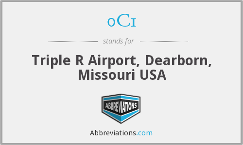 0C1 - Triple R Airport, Dearborn, Missouri USA